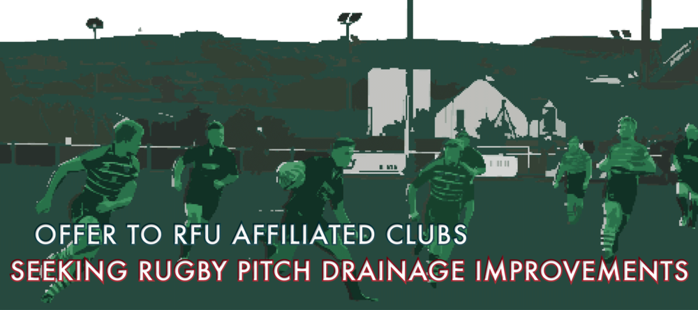 Offer to RFU Clubs Seeking Rugby Pitch Drainage Improvements