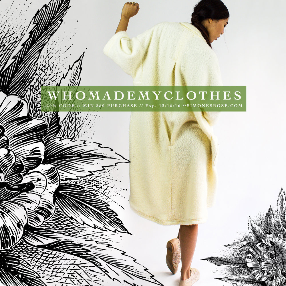 Save 20% in our  online shop  with code WHOMADEMYCLOTHES // exp. 12/15/16 - min. $50 purchase.