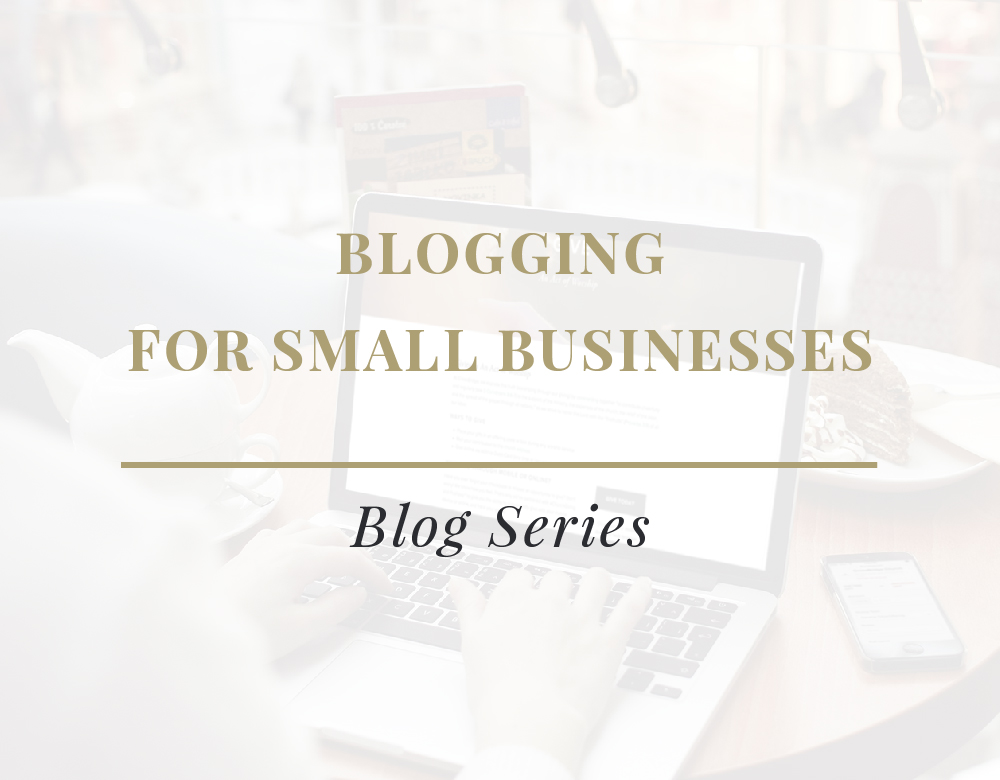 blogging for small businesses blog series