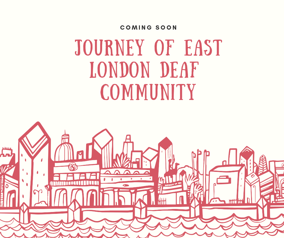 Journey of East London Deaf Community.png