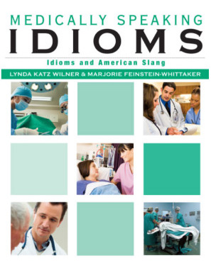 Medically Speaking Idioms