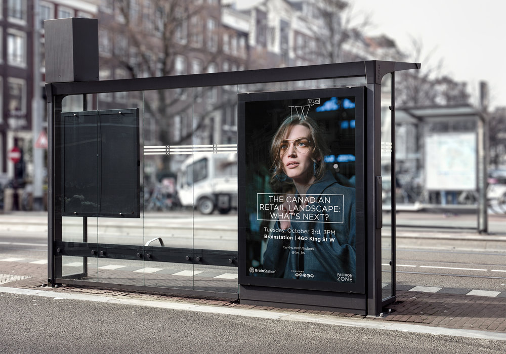 "TW Toronto Women's Fashion Week poster design for ""The Canadian Retail Landscape: What's Next?"" Talk. Bus shelter mockup."