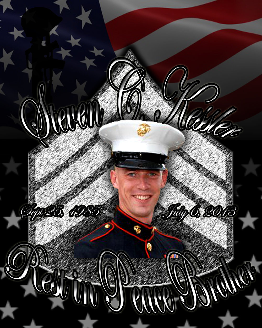 Sgt. Steven Craig Kessler  Sept 25, 1985 - July 6, 2013