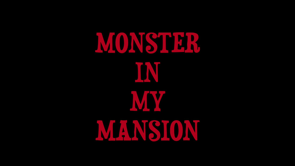 Apparently, monsters and mansions don't go well together. Hold on to your seats!
