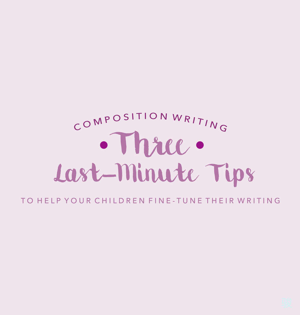 psle paper composition last minute tips therefore sit tight as here are the three last minute tips that i have for composition writing in paper 1