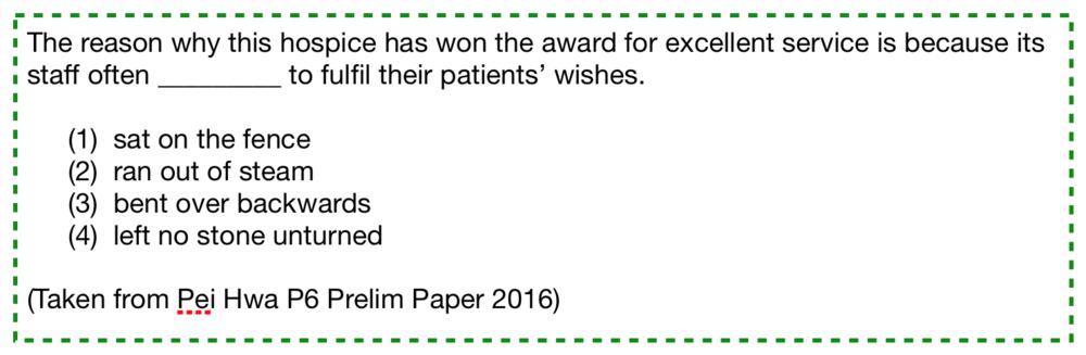 Pei Hwa P6 Prelim Paper 2016 Idioms example