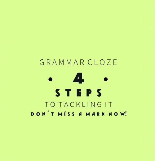 4 Steps to tackling the Grammar Cloze