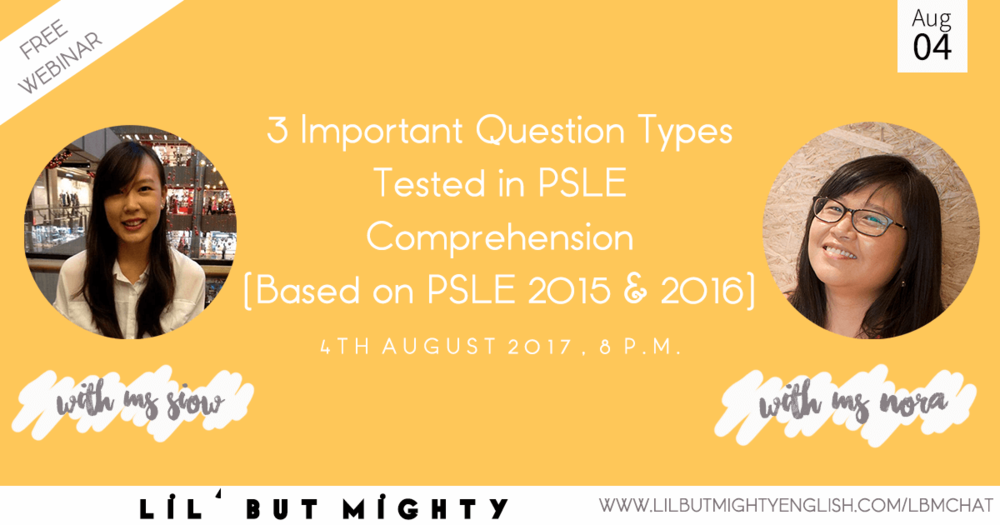 3 Important Question Types Tested in PSLE Comprehension (Based on PSLE 2015 & 2016)