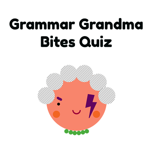 Grammar Grandma Bites Quiz