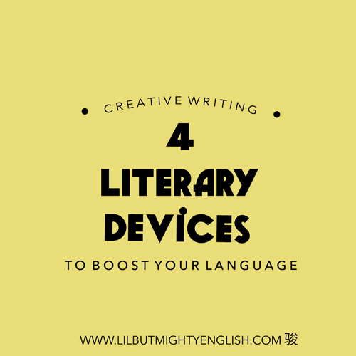 4 Lively Literary Devices to Use in Your Compositions
