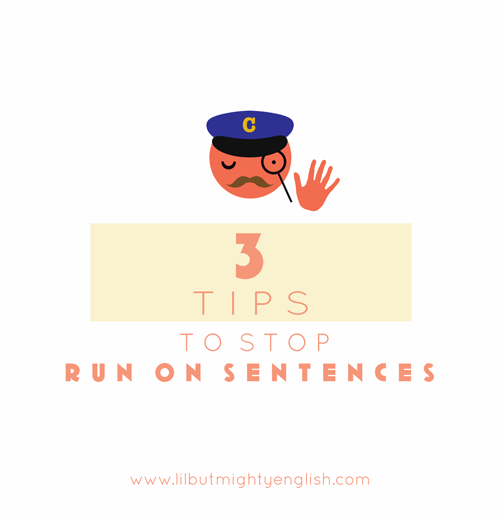 3 tips to stop run on sentences in creative writing