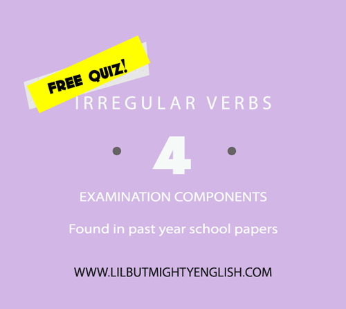 4 Examination Components That Test You on Irregular Verbs