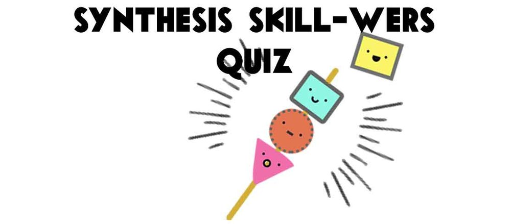 Synthesis and Transformation Quiz