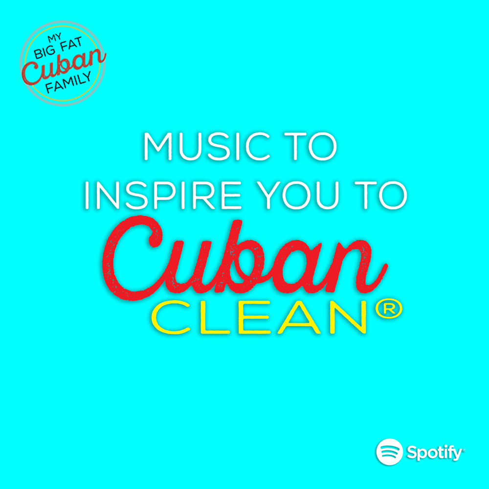 My Big Fat Cuban Family - Cuban Cleaning Playlist