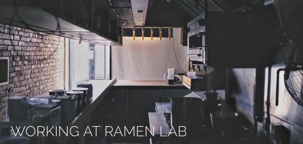 Ramen Lab Part 2 - Working at Ramen Lab