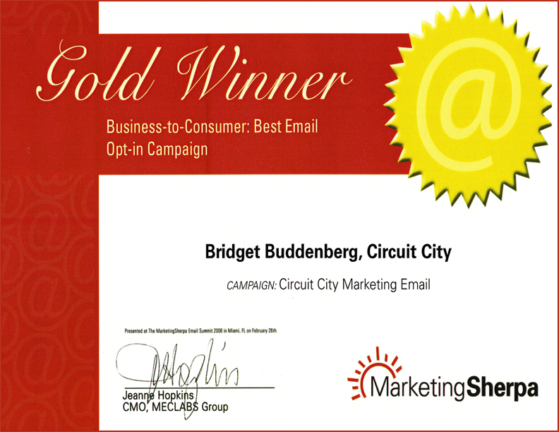 Marketing Sherpa Award: Best Email Opt-in Campaign Gold Consumer, Circuit City Marketing Email