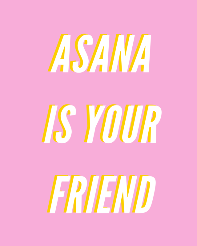 asana is your friend.png