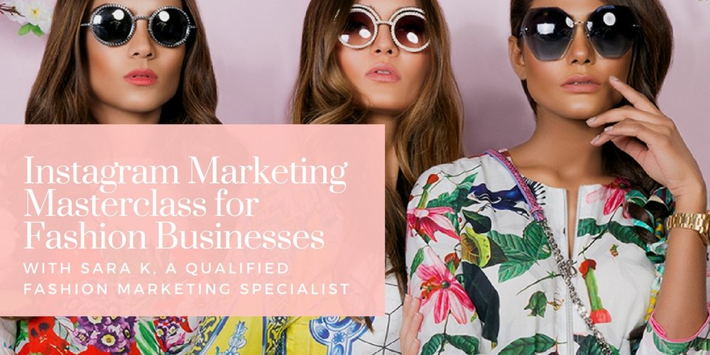 Instagram Marketing for Fashion Businesses: Half-Day Masterclass in London