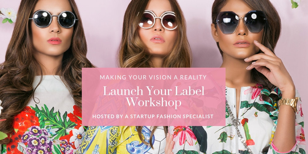 Launch Your Fashion Label In 90 Days Workshop