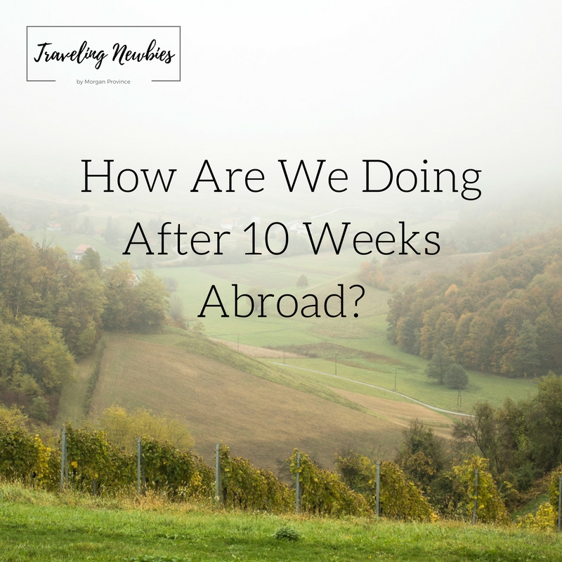 Traveling Newbies | Ten Weeks Abroad