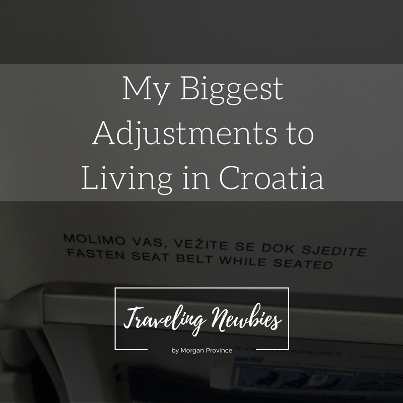 My Biggest Adjustments to Living in Croatia