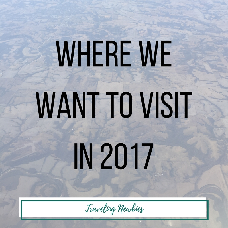 Traveling Newbies Travel List for 2017