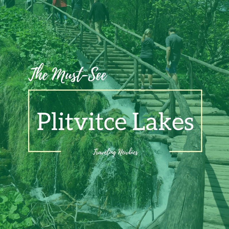 Must-See Plitvice Lakes by Traveling Newbies