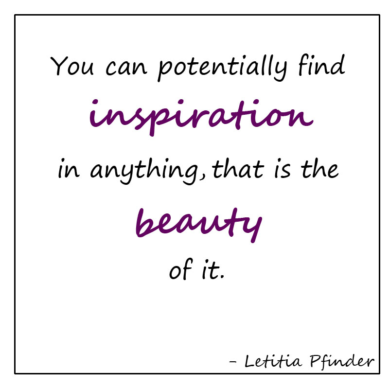 Beauty of Inspiration Quote
