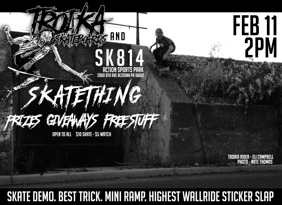 On Saturday February 11, 2017 at SK814 Action Sports Park in Altoona, PA we will be throwing another SKATETHING. Come out and skate win some stuff, film some tricks, most importantly have some fun.