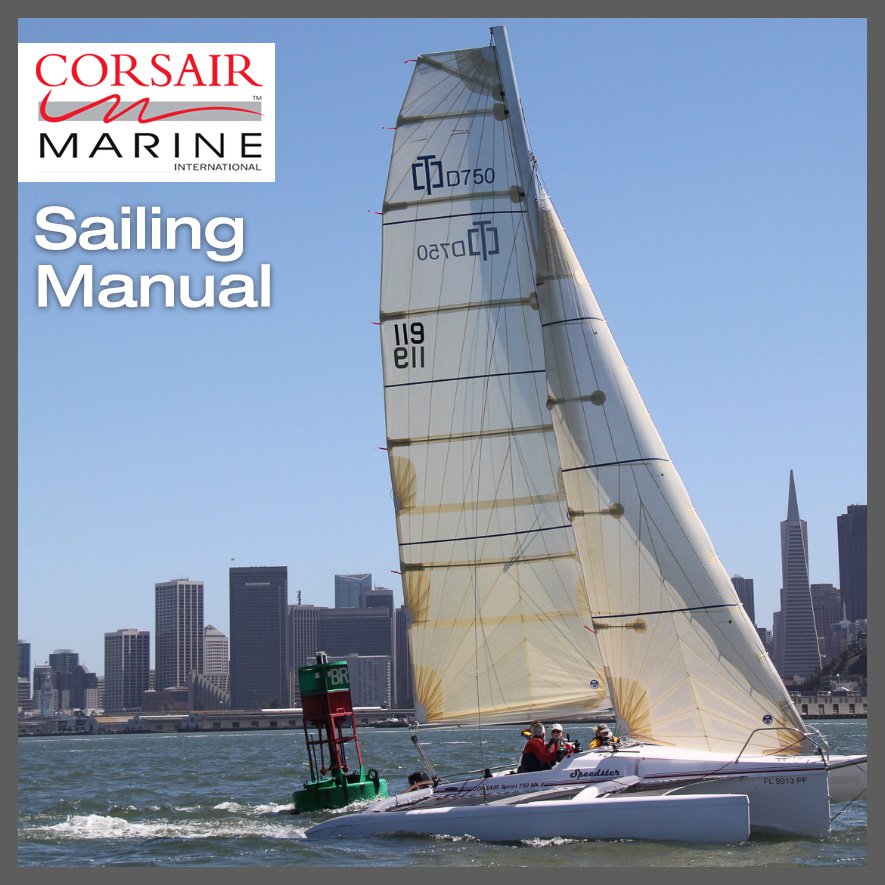 Corsair Trimarans are designed and builtas high performance cruising trimarans, which when used as intended, with their enormous stability and unsinkability, are among the safest and fastest trimarans afloat. - (Click here to view and download the latest manual)