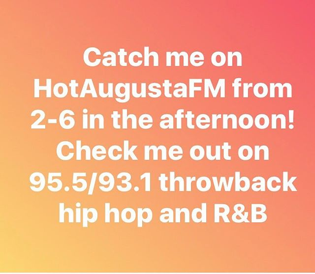 Catch me on HotAugustaFM from 2-6 in the afternoon! Check me out on 95.5/93.1 throwback hip hop and R&B