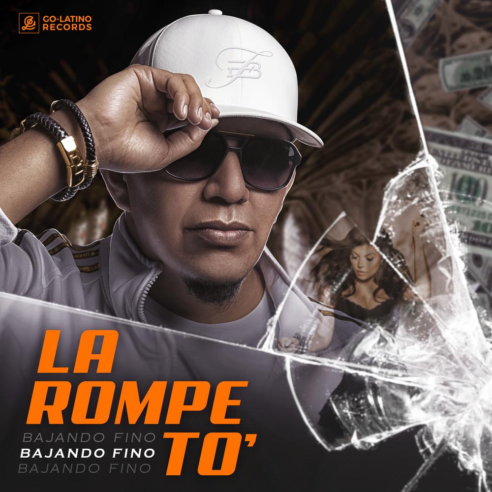 La Rompe To' - New Single / Nuevo SencilloEscuchalo y ComparteloCompralo Ahora!