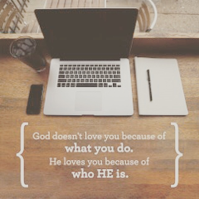 His love isn't based off of what you do! God loves you because that is who He is! Isn't that awesome!! #Godlovesus #incrediblelove #unfailinglove
