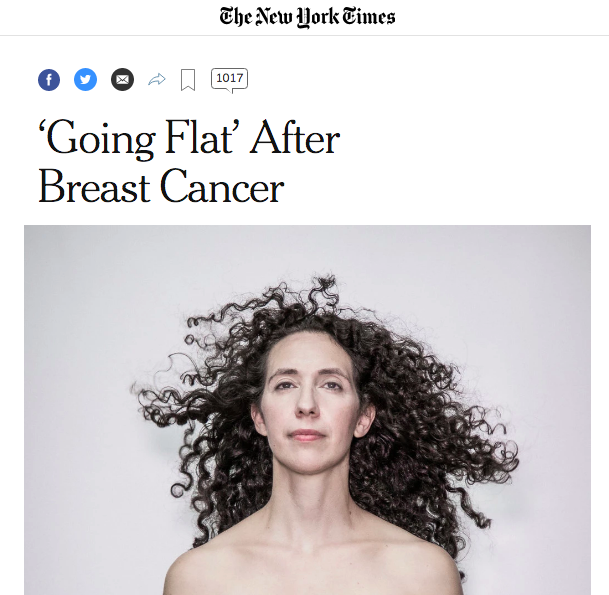 "NY Times: 'Going Flat' After Breast Cancer - ""It's a tremendous amount to put your body through, and it's not like we're going to get our breasts back,"" said Rebecca Pine, 40, who decided against reconstruction surgery after a mastectomy."