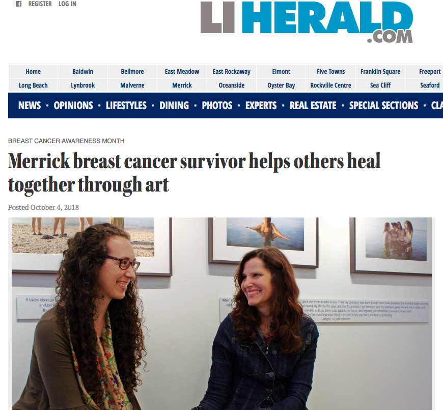"Long Island Herald ""Merrick Breast Cancer Survivor Helps Others Heal Together Through Art"" - For the past month, Huntington's FotoFoto gallery has housed ""The Breast and The Sea,"" a Long Island-based project aimed at empowering those impacted by breast cancer through transformative workshops, photography and writing."