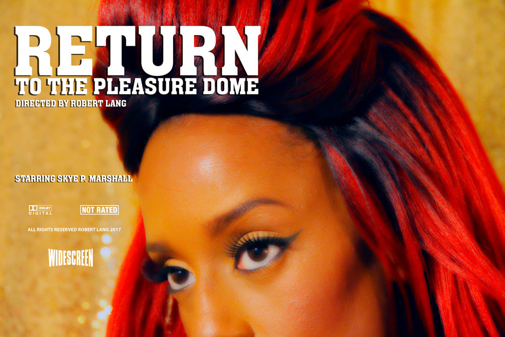 Robert Lang 'Return to the Pleasure Dome' staring Skye P. Marshall