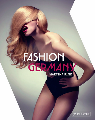 http://www.amazon.com/Fashion-Germany-Martina-Rink/dp/3791348892/ref=sr_1_2?s=books&ie=UTF8&qid=1404586876&sr=1-2