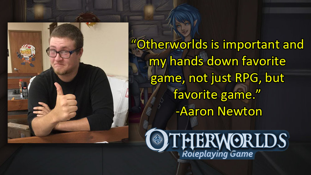 Aaron Newton - Otherworlds Tabletop RPG Roleplaying Fantasy