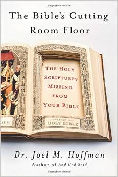 Joel M. Hoffman: The Bible's Cutting Room Floor. Ideas Books