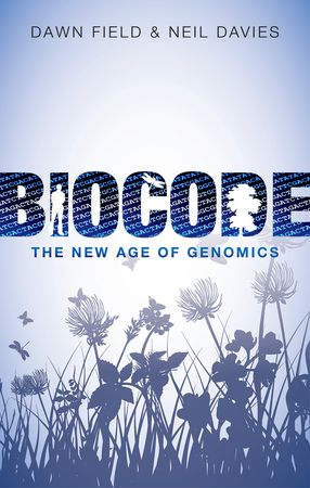 Ideas Books Dawn Field & Neil Davis: Biocode, The New Age of Genomics