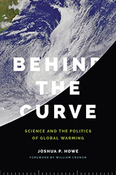 Behind the Curve: The Science and The Politics of Global Warming. Ideas Books
