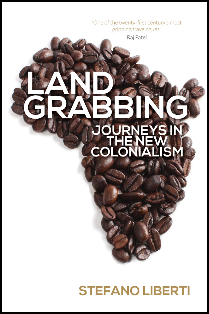 Land Grabbing: Journeys in the New Colonialism. Ideas Books