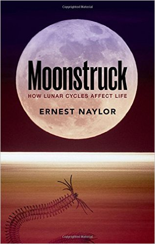 Ernest Naylor Moonstruck How Lunar Cycles Affect Life