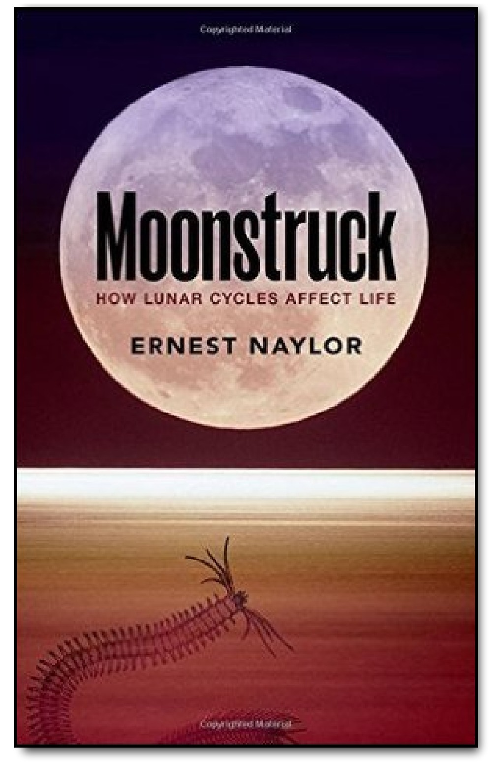 Ernest Naylor: Moonstruck, How Lunar Cycles Affect Life