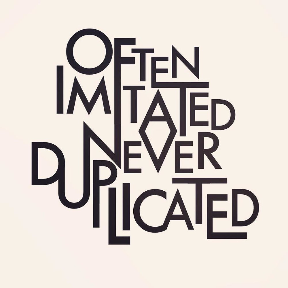 Often Imitated Never Duplicated - Typography Design