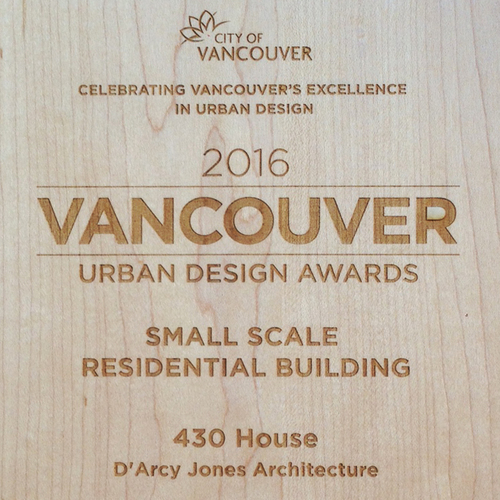 2016 CITY OF VANCOUVER URBAN DESIGN AWARDS - 430 HOUSE -