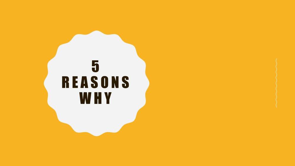 5 Reasons Why.jpg