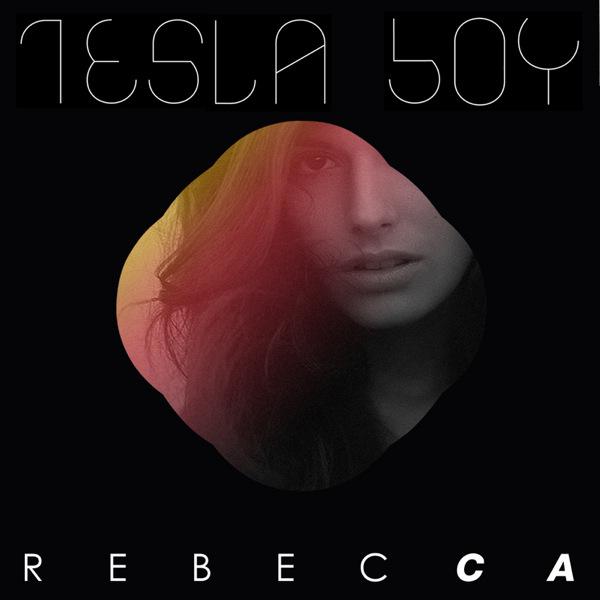 Tesla Boy - Rebecca (Estate RMX)