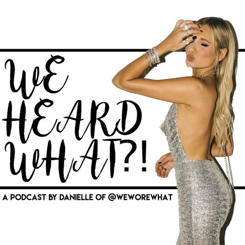 We Heard What?!