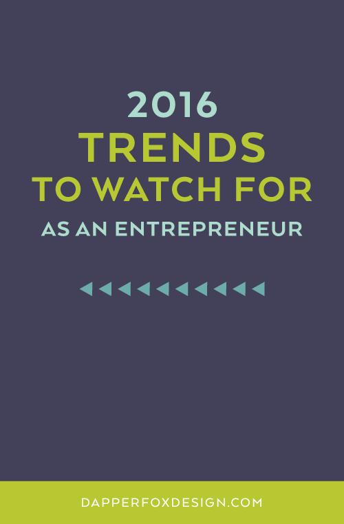 Entrepreneur trends for 2016 by Dapper Fox Design